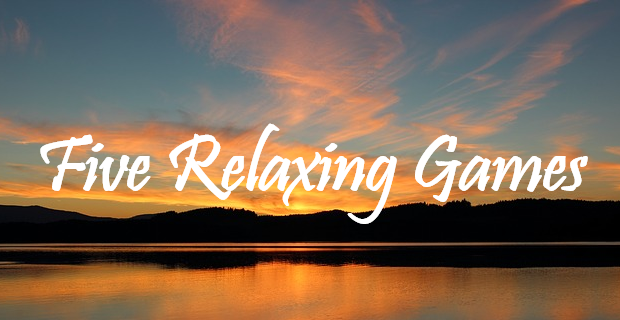 Five Relaxing Games